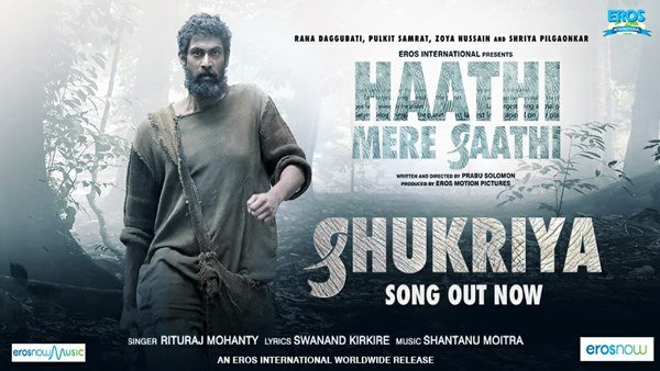 Haathi Mere Saathi: Rana Daggubati Brings The Jungle Anthem To You With Shukriya Song!