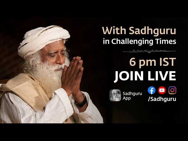 With Sadhguru in Challenging Times - 2nd August